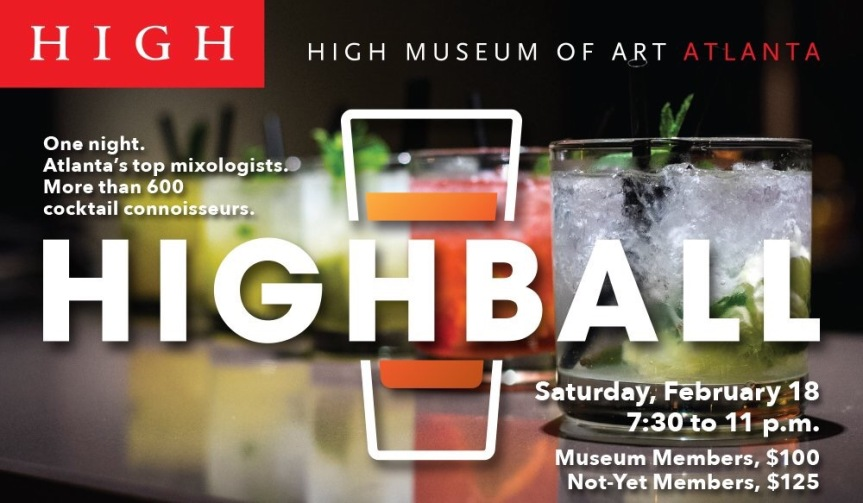 Highball, The High Museum of Art's 1st Mixology Event, Happening February 18,2017
