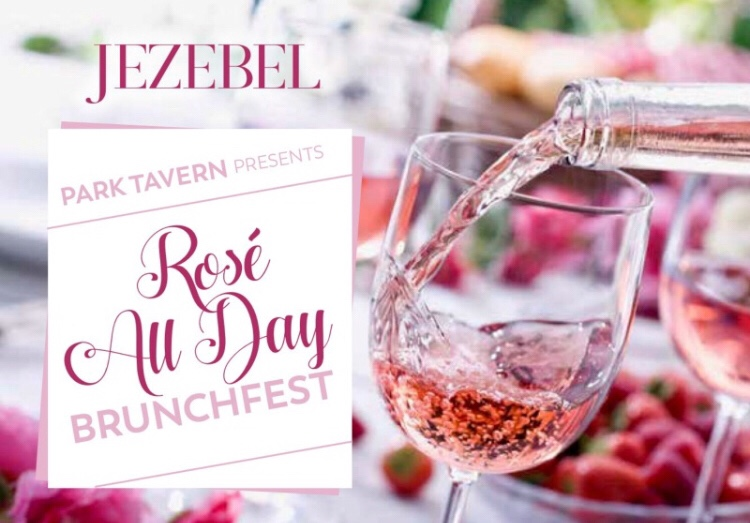 PARK TAVERN PRESENTS ALL-DAY ROSÉ BRUNCHFEST HOSTED BY JEZEBEL MAGAZINE'S 20 MOST ELIGIBLE ATLANTANS SUNDAY AUGUST 5, 2018