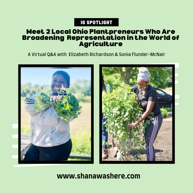 GET TO KNOW TWO LOCAL OHIO PLANTPRENEURS WHO ARE BROADENING REPRESENTATION IN THE WORLD OF AGRICULTURE  | Shana Was Here